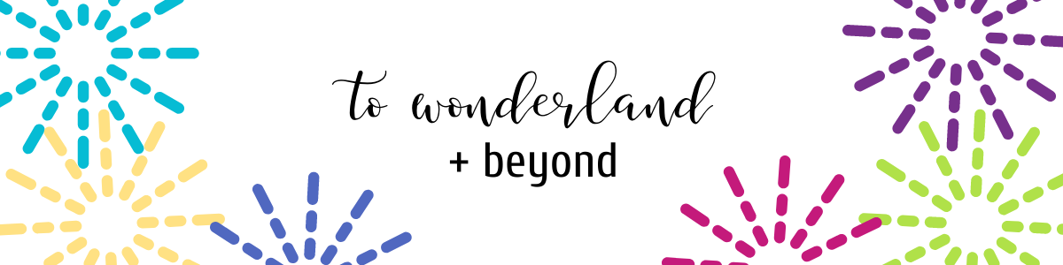 to wonderland + beyond